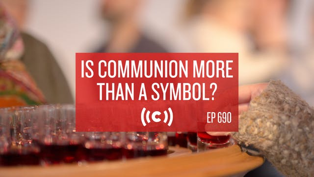 Is Communion More Than a Symbol? Cor...
