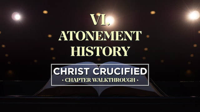 Atonement History - AG2: Christ Crucified Walkthrough (Chapter 6)