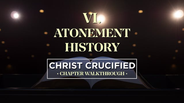 Atonement History - AG2: Christ Cruci...