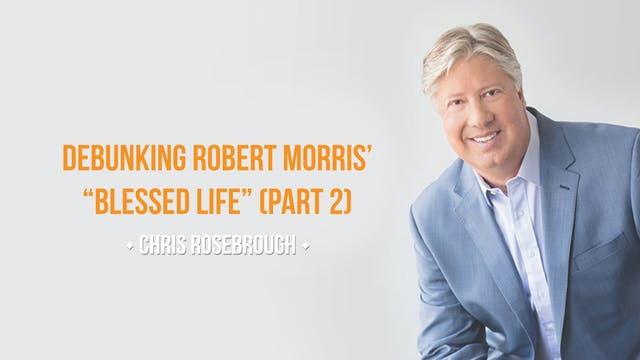 "Debunking Robert Morris' ""Blessed Lif..."
