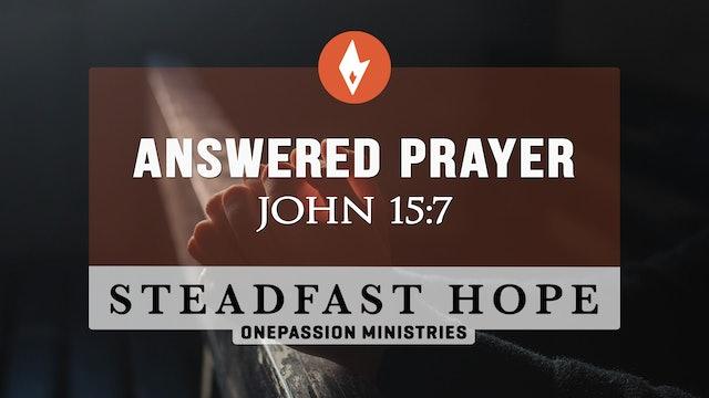 Answered Prayer - Steadfast Hope - Dr. Steven J. Lawson - 4/5/21