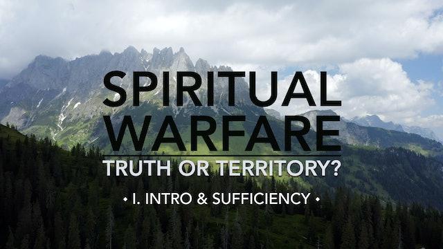 Intro & Sufficiency - E.1 - Spiritual Warfare: Truth or Territory? - Jim Osman