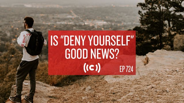 """Is """"Deny Yourself"""" Good News? - Core..."""