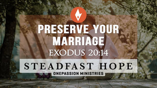 Preserve Your Marriage - Steadfast Ho...