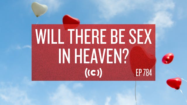 Will There Be Sex in Heaven? - Core L...
