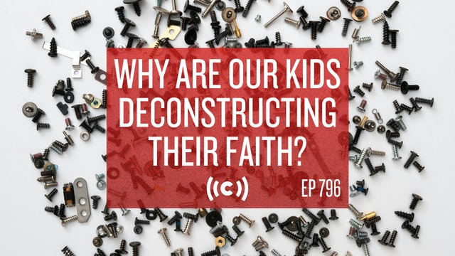 Why Are Our Kids Deconstructing Their Faith? - Core Live - 9/17/21