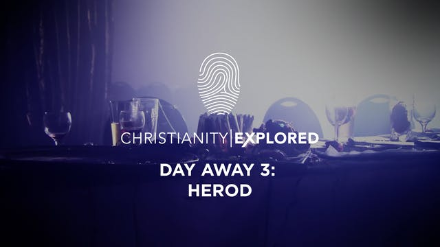 Day Away 3 - Herod - Christianity Exp...