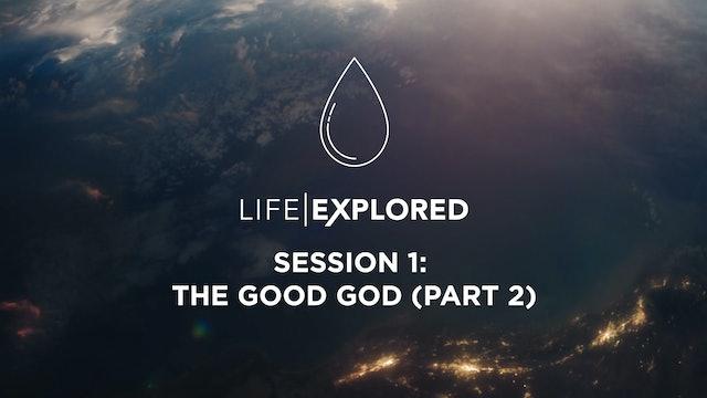 Life Explored Session 1 - The Good God (Part 2)