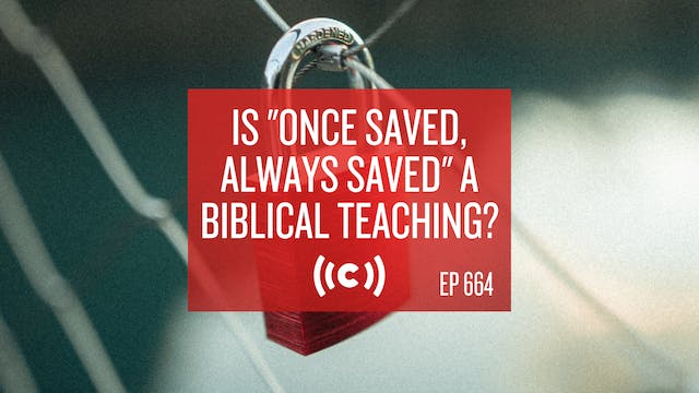"Is ""Once Saved, Always Saved"" a Bibli..."