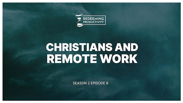 Work-from-Home Integrity - S2:E8 - Redeeming Productivity