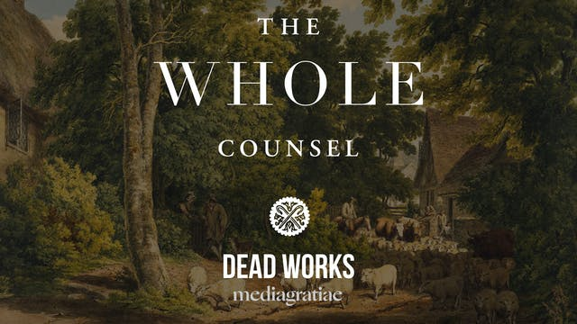 Dead Works - The Whole Counsel