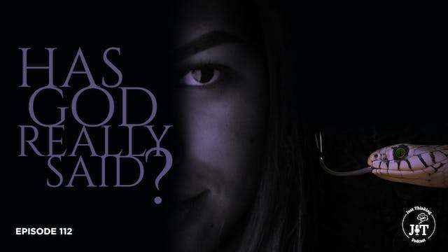 Has God Really Said? - The Just Think...
