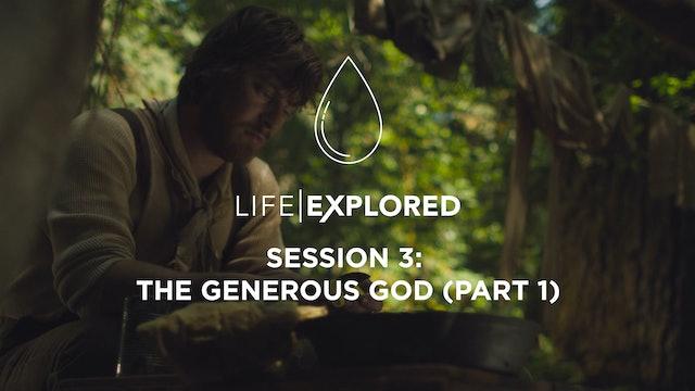 Life Explored Session 3 - The Generous God (Part 1)