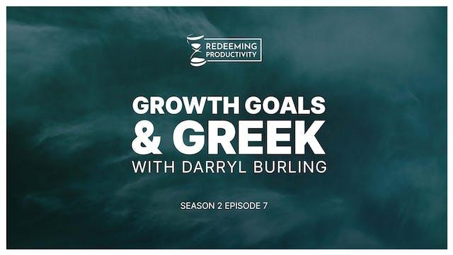 Growth, Goals & Greek with Darryl Bur...