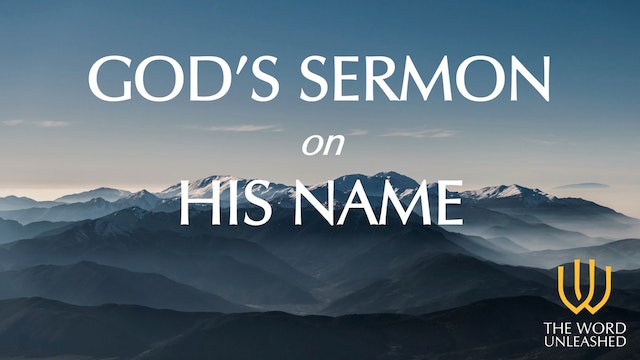 God's Sermon on His Name - The Word Unleashed