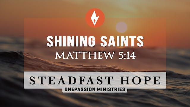 Shining Saints - Steadfast Hope - Dr....