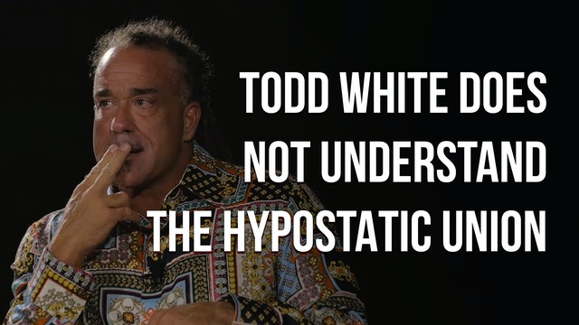Todd White Does NOT Understand the Hypostatic Union - Chris Rosebrough