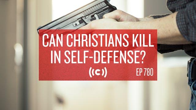 Can Christians Kill in Self-Defense? ...