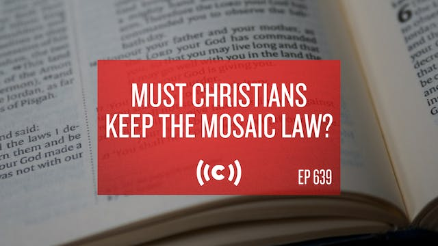 Must Christians Keep the Mosaic Law?...