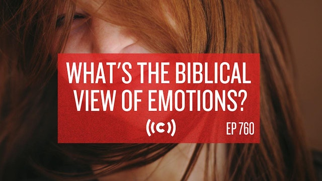 What's the Biblical View of Emotions? - Core Live - 7/29/21