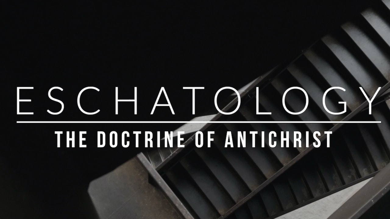 Eschatology: The Doctrine of Antichrist - Emilio Ramos
