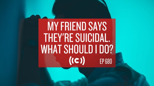 My Friend Says They're Suicidal. What...