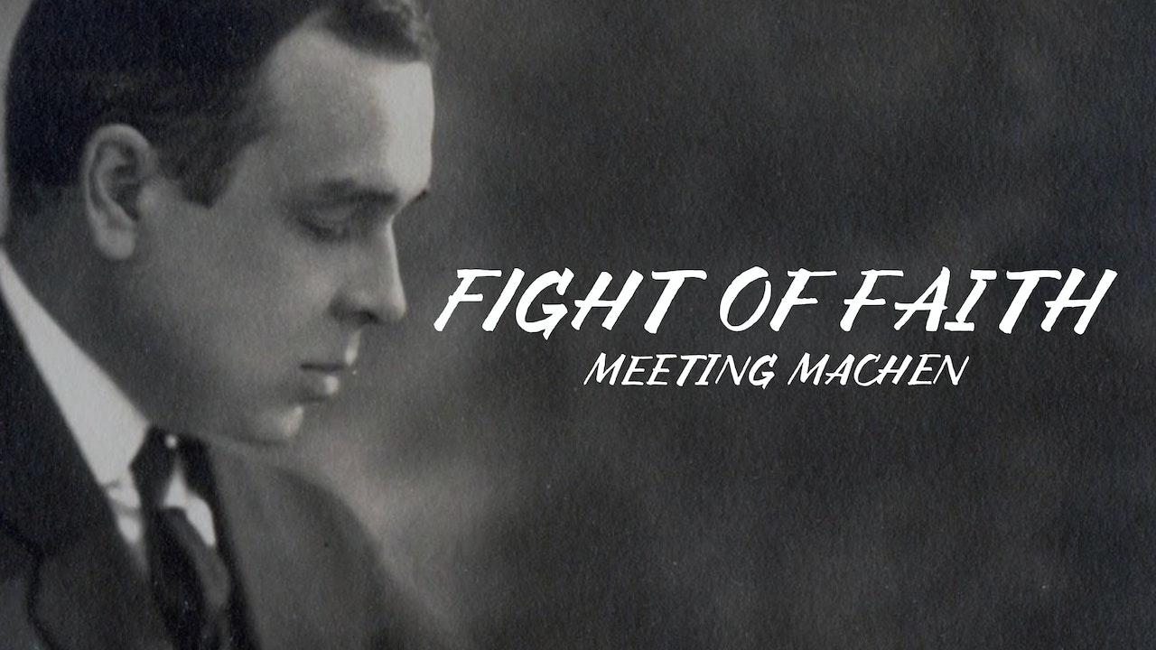 Fight of Faith: Meeting Machen