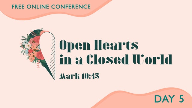 Open Hearts in a Closed World: Day 5 - 7/16/21