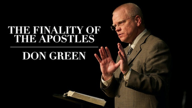 The Finality of the Apostles - Don Green