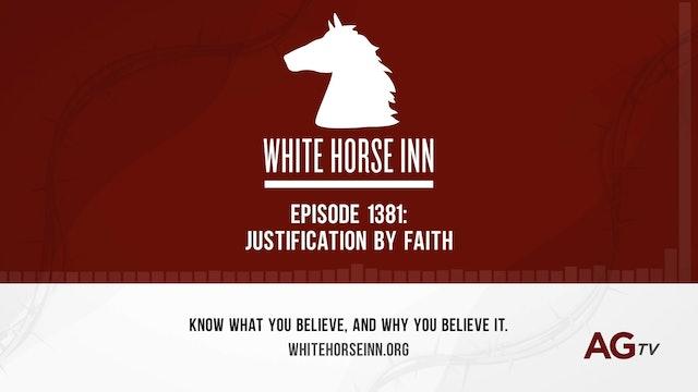 Justification by Faith - The White Horse Inn - #1381