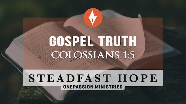 Gospel Truth - Steadfast Hope - Dr. S...