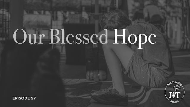 Our Blessed Hope - The Just Thinking ...