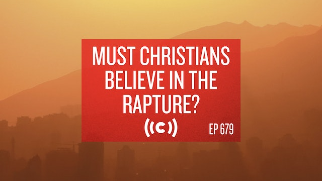 Must Christians Believe in the Rapture? - Core Christianity - 4/7/21
