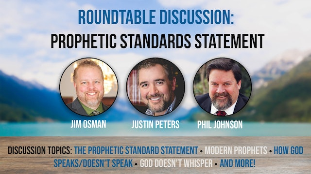 Roundtable Discussion: Prophetic Standards Statement - Peters, Johnson, & Osman