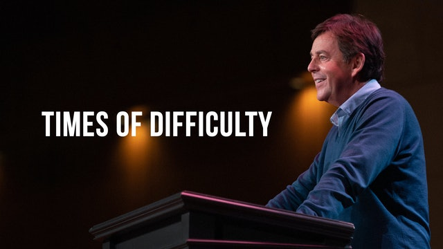 Times of Difficulty - Alistair Begg
