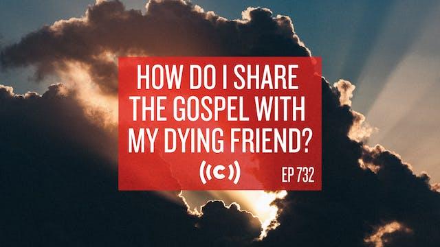 How Do I Share the Gospel with My Dyi...