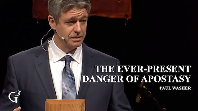 The Ever-Present Danger of Apostasy – Paul Washer – 1 Timothy 4:1-5