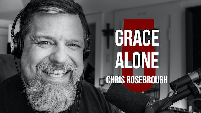 Grace Alone - Chris Rosebrough