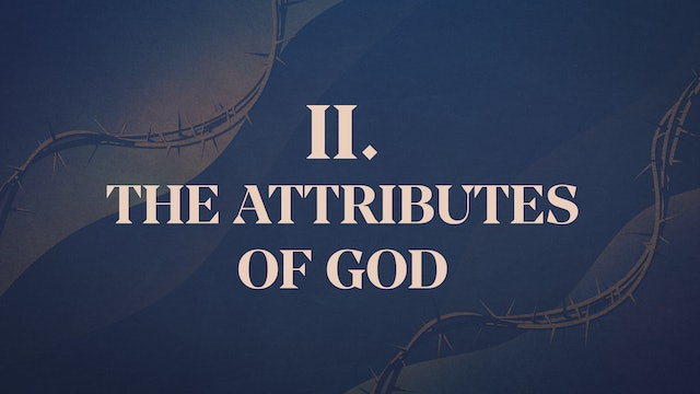 Christ Crucified - Chapter 2: The Attributes of God