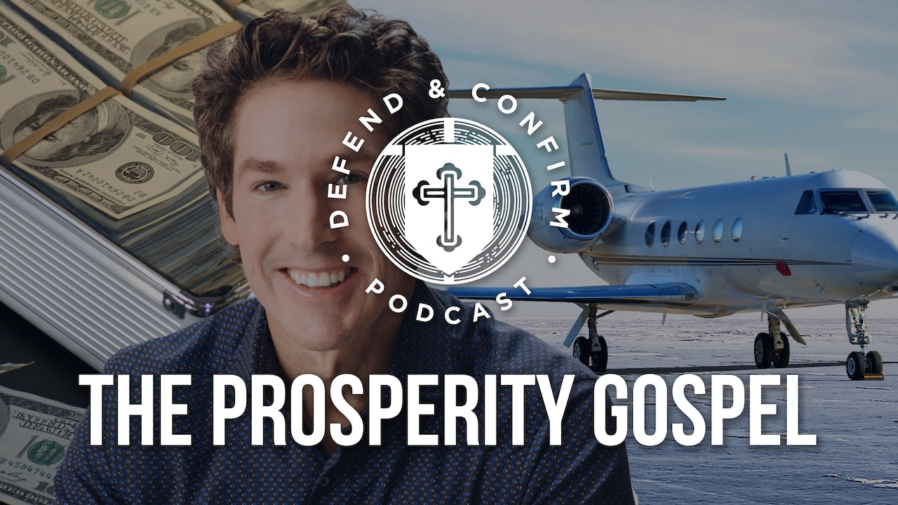 Prosperity Gospel Series - Defend and Confirm Podcast