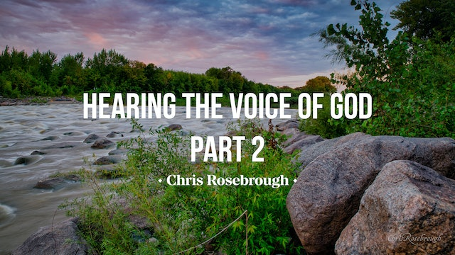 Hearing the Voice of God (Part 2) - Chris Rosebrough