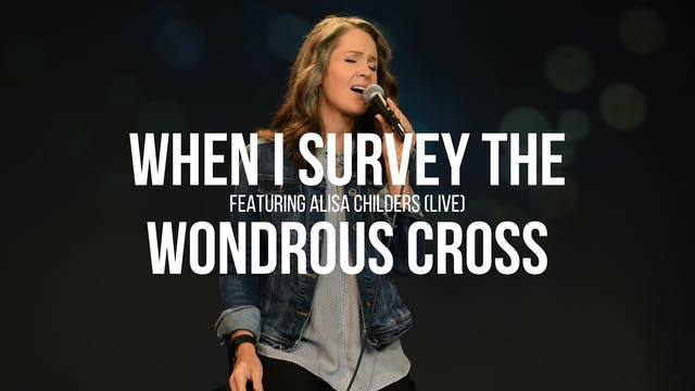 When I Survey the Wondrous Cross - Al...
