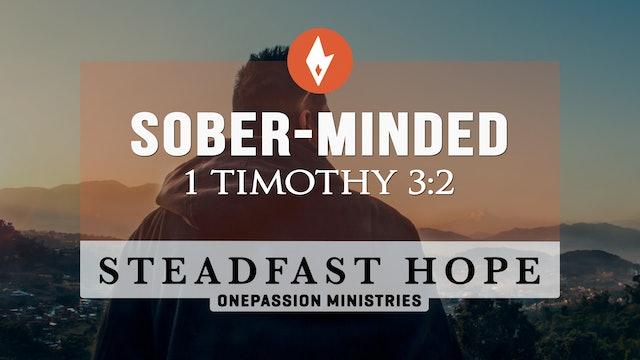 Sober-Minded - Steadfast Hope - Dr. Steven J. Lawson - 9/10/21