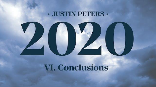 2020: Conclusions (Part 6) - Justin P...