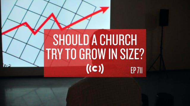 Should a Church Try to Grow in Size? ...