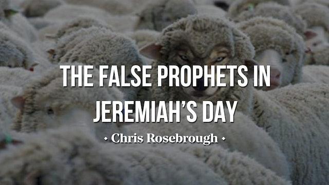 The False Prophets of Jeremiah's Day - Chris Rosebrough