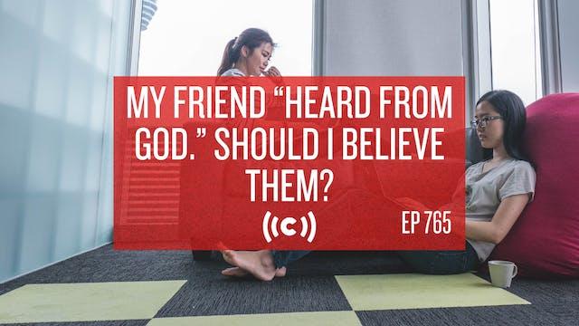 "My Friend ""Heard from God."" Should I ..."