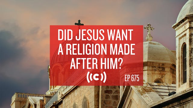 Did Jesus Want a Religion Made After ...