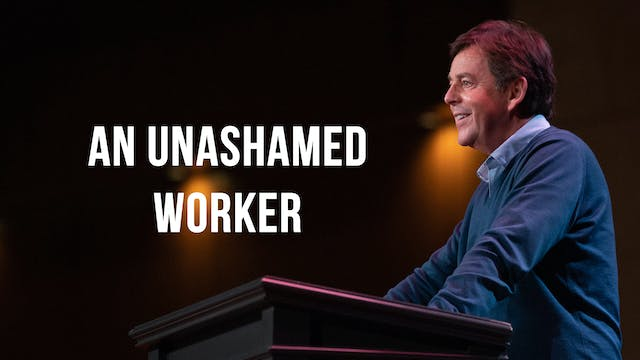 An Unashamed Worker - Alistair Begg