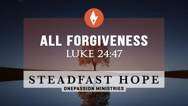 All Forgiveness - Steadfast Hope - Dr...